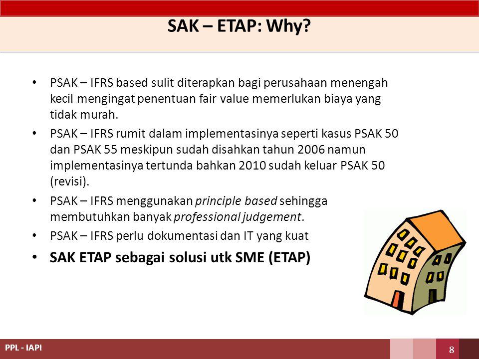 Ketentuan Transisi dan Tanggal Efektif ETAP dapat memilih tetap menggunakan SAK atau menggunakan SAK ETAP.