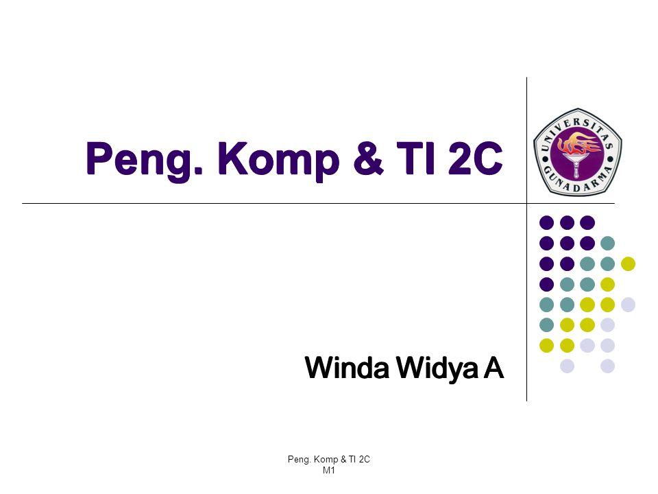 Peng.Komp & TI 2C M1 Peng. Komp & TI 2C Winda Widya A Peng.