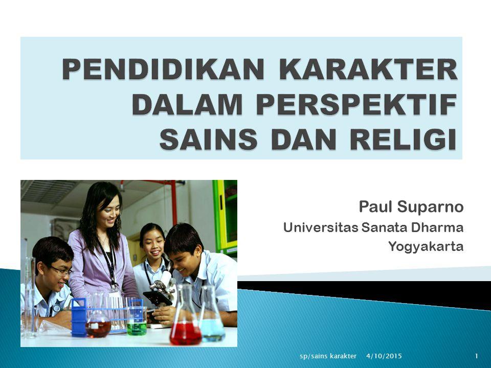 Paul Suparno Universitas Sanata Dharma Yogyakarta 4/10/20151sp/sains karakter