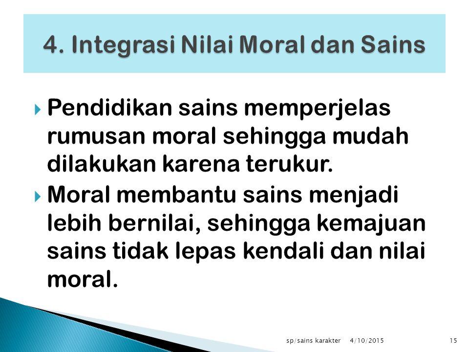  Pendidikan sains memperjelas rumusan moral sehingga mudah dilakukan karena terukur.