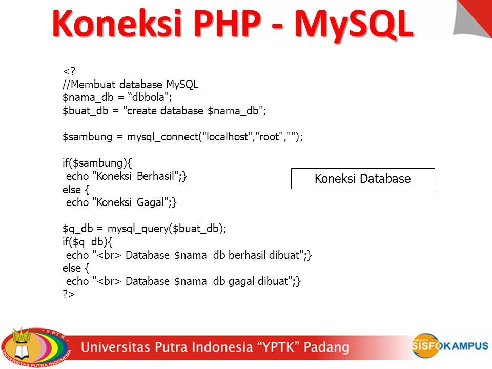 """<? //Membuat database MySQL $nama_db = """"dbbola"""