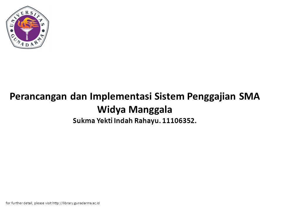 Perancangan dan Implementasi Sistem Penggajian SMA Widya Manggala Sukma Yekti Indah Rahayu.