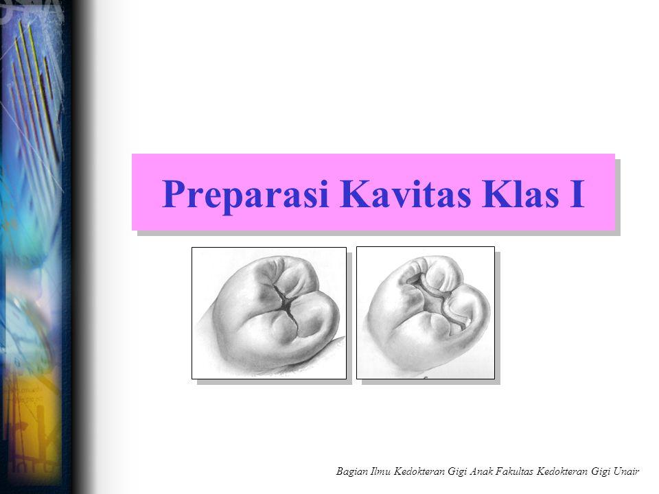 Preparasi Kavitas Klas I Bagian Ilmu Kedokteran Gigi Anak Fakultas Kedokteran Gigi Unair