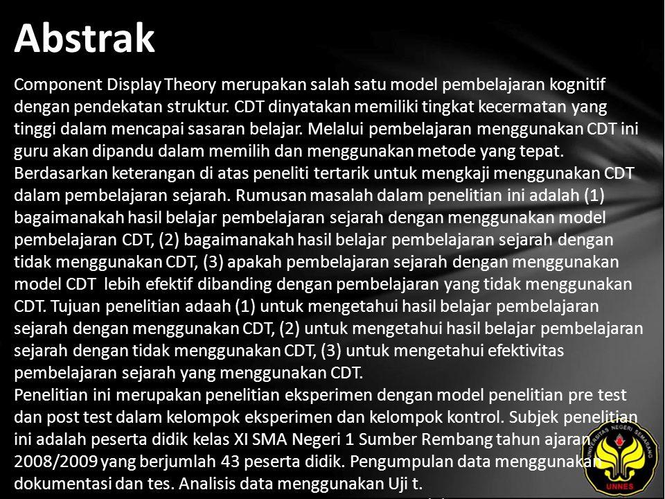Abstrak Component Display Theory merupakan salah satu model pembelajaran kognitif dengan pendekatan struktur. CDT dinyatakan memiliki tingkat kecermat