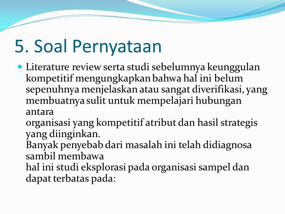 5. Soal Pernyataan Literature review serta studi sebelumnya keunggulan kompetitif mengungkapkan bahwa hal ini belum sepenuhnya menjelaskan atau sangat
