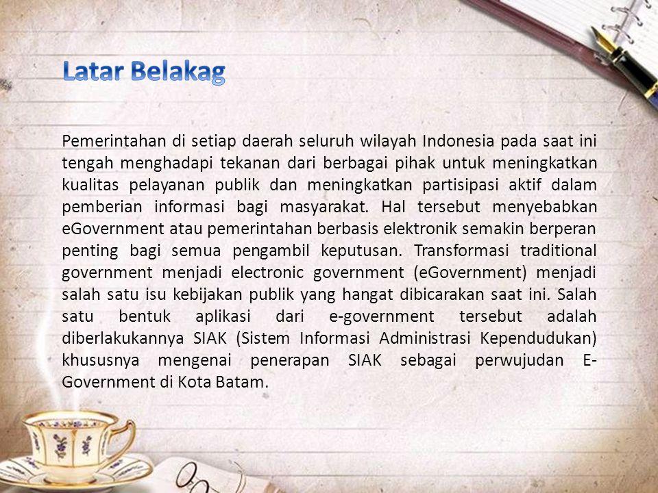 Pemerintahan di setiap daerah seluruh wilayah Indonesia pada saat ini tengah menghadapi tekanan dari berbagai pihak untuk meningkatkan kualitas pelayanan publik dan meningkatkan partisipasi aktif dalam pemberian informasi bagi masyarakat.
