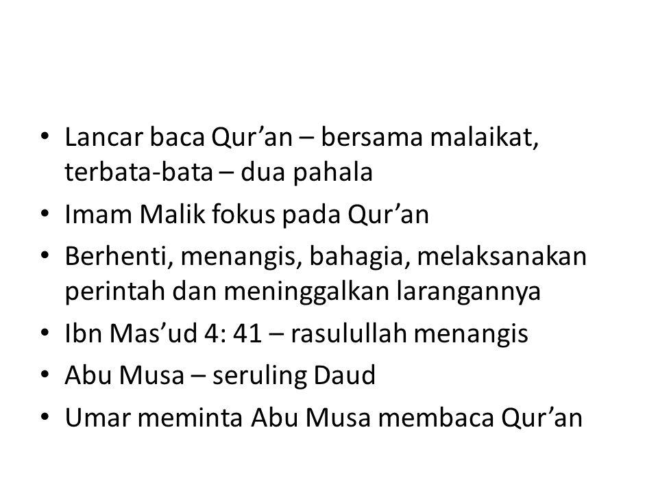 Lancar baca Qur'an – bersama malaikat, terbata-bata – dua pahala Imam Malik fokus pada Qur'an Berhenti, menangis, bahagia, melaksanakan perintah dan m