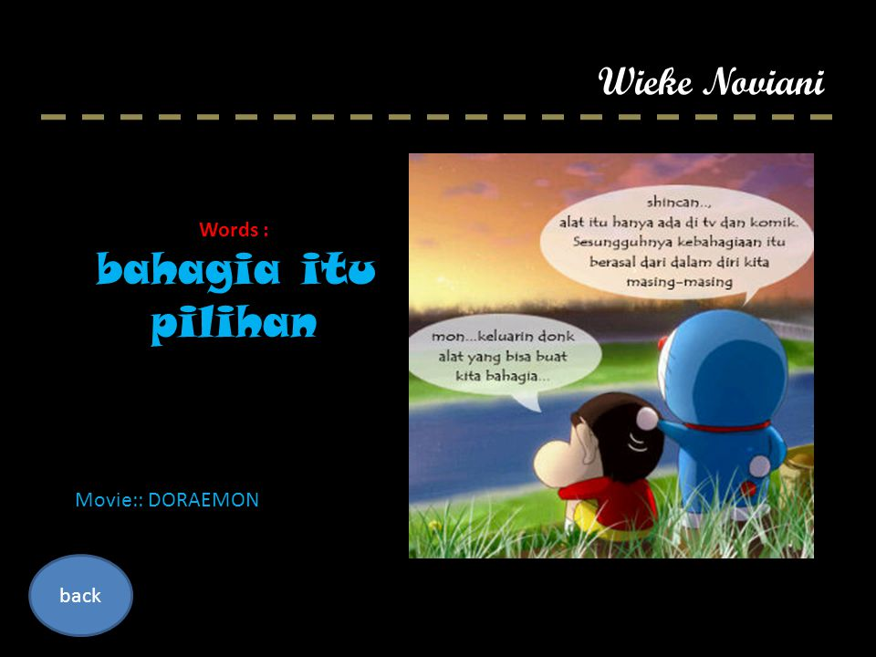 Wieke Noviani Words : bahagia itu pilihan Movie:: DORAEMON back