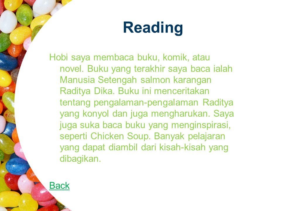 Reading Hobi saya membaca buku, komik, atau novel. Buku yang terakhir saya baca ialah Manusia Setengah salmon karangan Raditya Dika. Buku ini mencerit