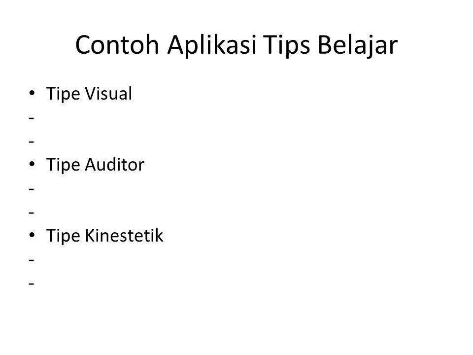 Contoh Aplikasi Tips Belajar Tipe Visual - Tipe Auditor - Tipe Kinestetik -