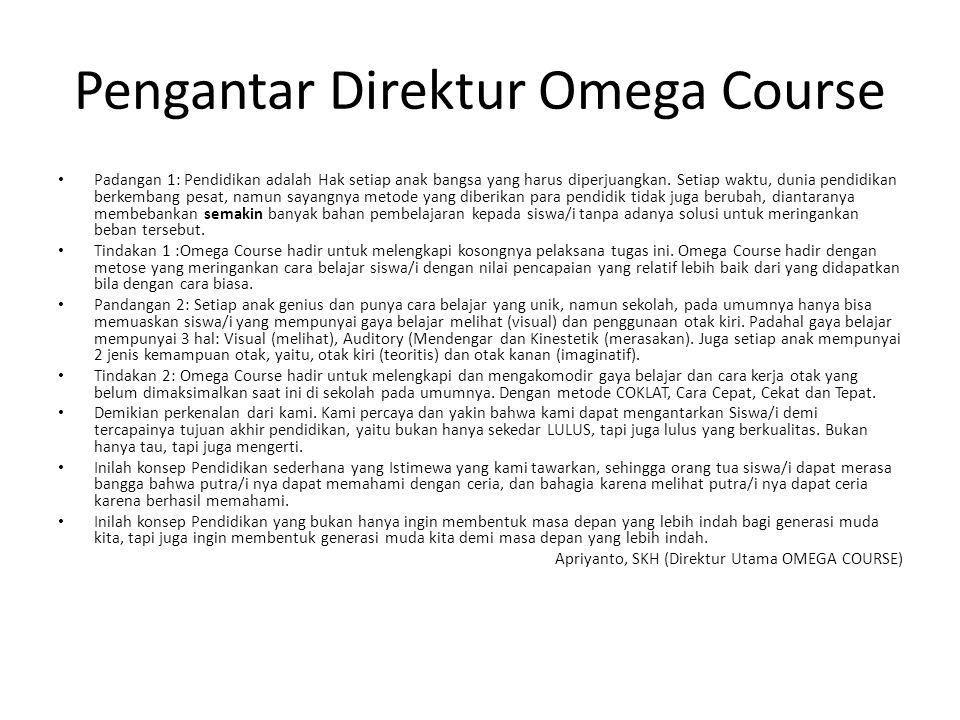 Pengantar Direktur Omega Course Padangan 1: Pendidikan adalah Hak setiap anak bangsa yang harus diperjuangkan.