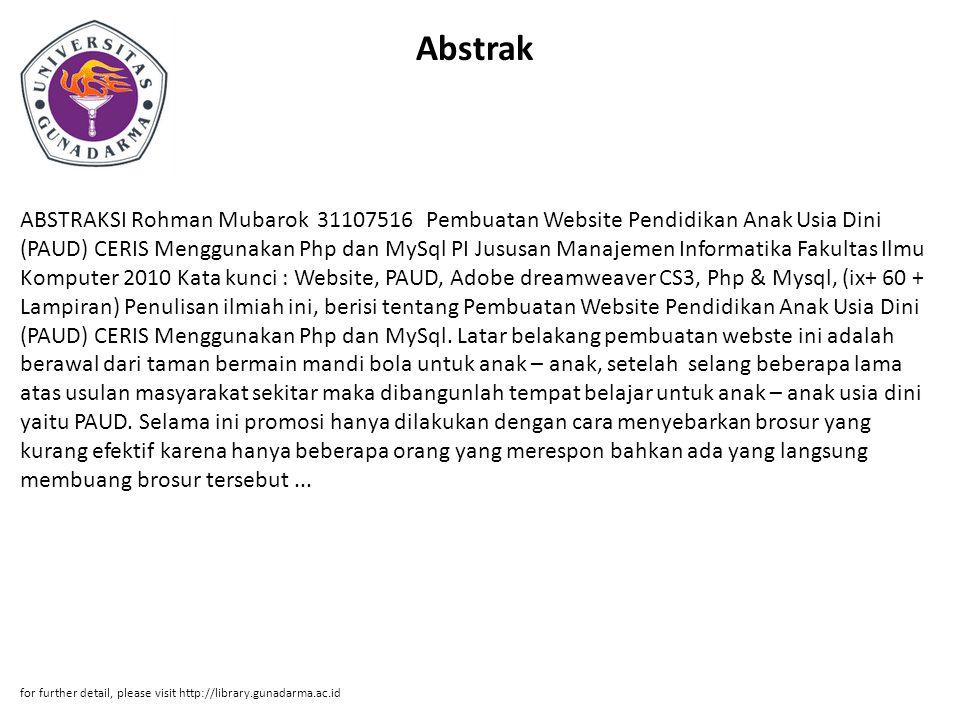 Abstrak ABSTRAKSI Rohman Mubarok 31107516 Pembuatan Website Pendidikan Anak Usia Dini (PAUD) CERIS Menggunakan Php dan MySql PI Jususan Manajemen Info