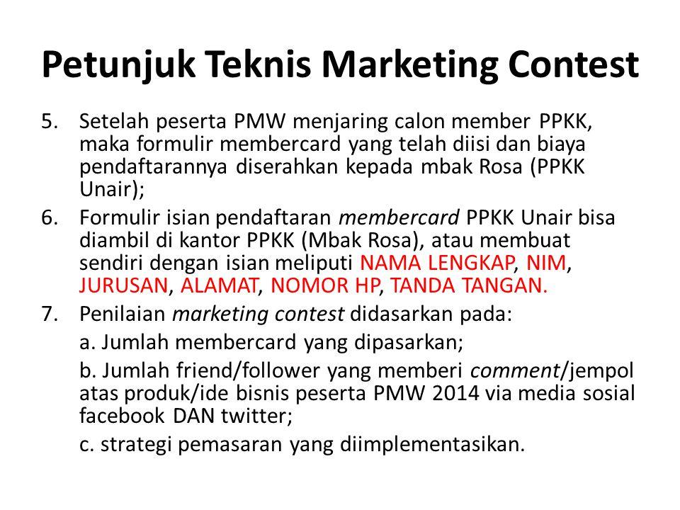 Petunjuk Teknis Marketing Contest 5.Setelah peserta PMW menjaring calon member PPKK, maka formulir membercard yang telah diisi dan biaya pendaftaranny