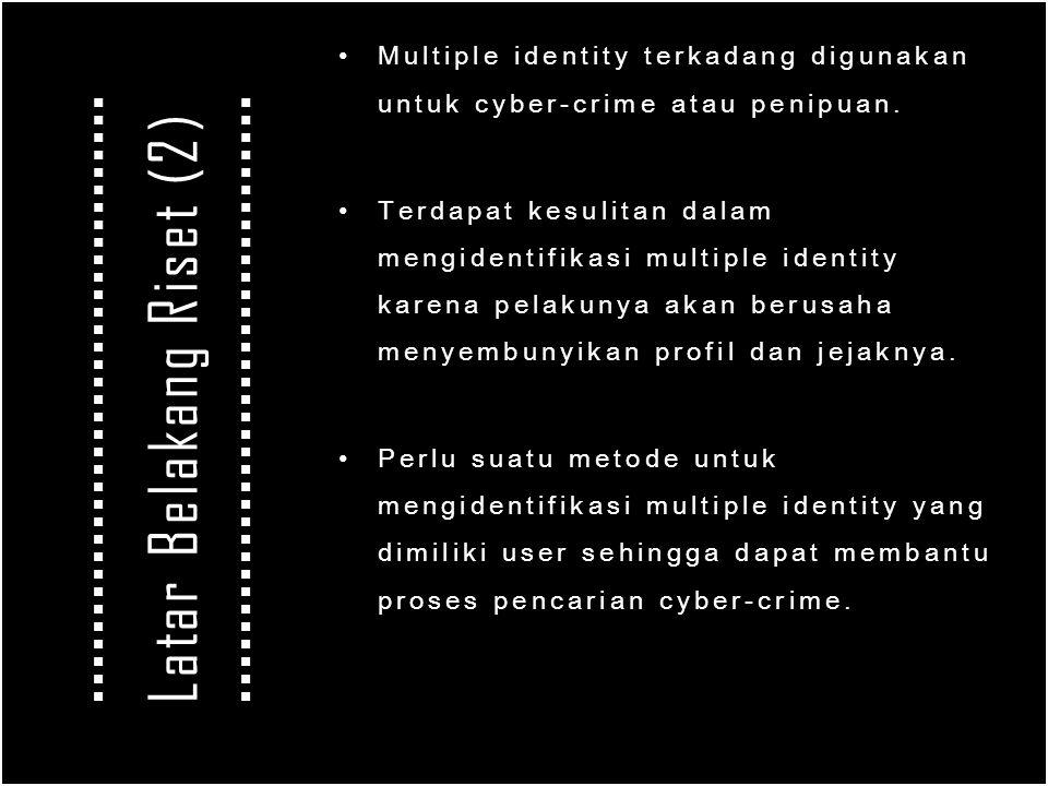 Multiple identity terkadang digunakan untuk cyber-crime atau penipuan.