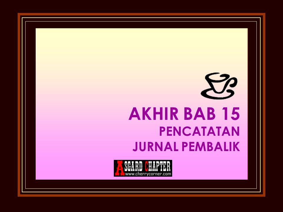AKHIR BAB 15 PENCATATAN JURNAL PEMBALIK