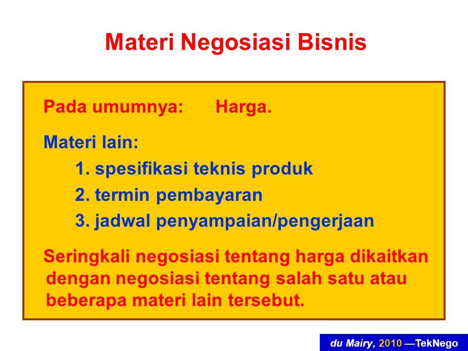 du Mairy, 2010 —TekNego Materi Negosiasi Bisnis Pada umumnya:Harga.