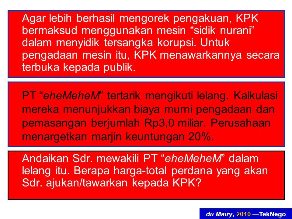 du Mairy, 2010 —TekNego Agar lebih berhasil mengorek pengakuan, KPK bermaksud menggunakan mesin sidik nurani dalam menyidik tersangka korupsi.