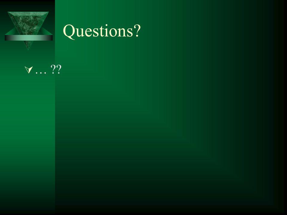 Questions? …… ??