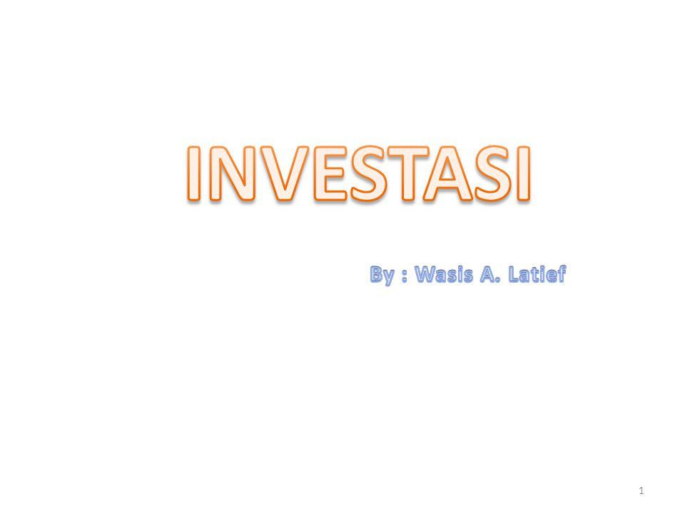 PENDAHLUAN Definisi Investasi : Adalah semua pengeluaran yang digunakan untuk investasi Investasi sangat berperan dalam menentukan pendapatan nasional : - Dengan menurunnya investasi, melalui multiplier menyebabkan turunnya pendapatan nasional yang lebih parah.