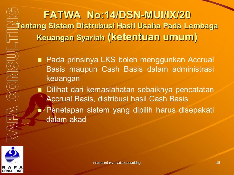 Prepared By: Rafa Consulting 15 FATWA No:14/DSN-MUI/IX/20 Tentang Sistem Distrubusi Hasil Usaha Pada Lembaga Keuangan Syariah (ketentuan umum) n Pada