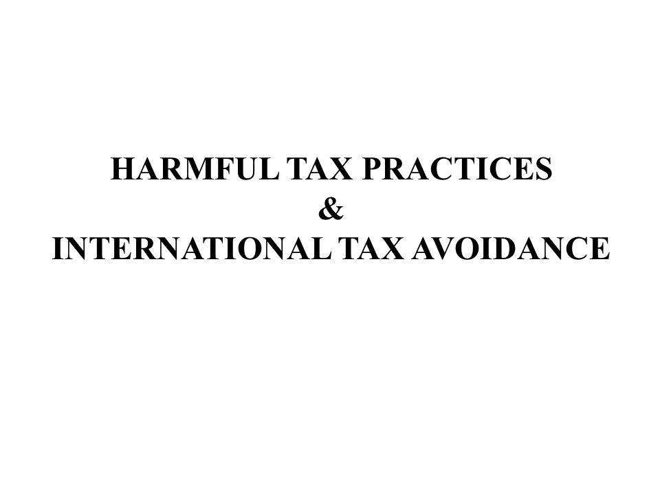 HARMFUL TAX PRACTICES 2  Tax Haven Country dan Preferential Tax Regime  Controlled Foreign Corporations (CFC)  Transfer Pricing  Thin Capitalization  Treaty Shopping