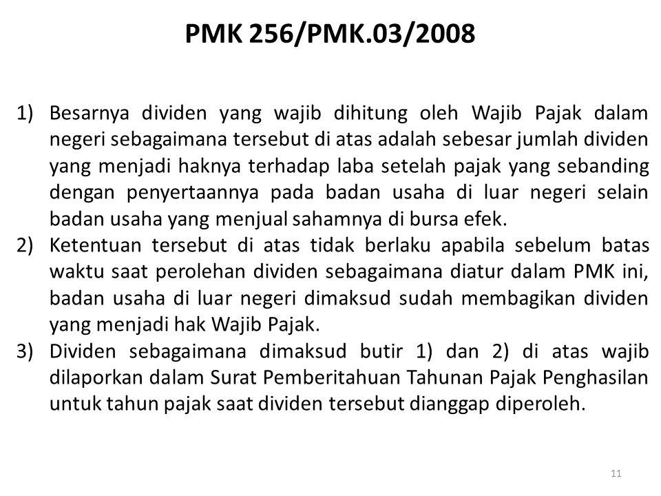 PMK 256/PMK.03/2008 11 1)Besarnya dividen yang wajib dihitung oleh Wajib Pajak dalam negeri sebagaimana tersebut di atas adalah sebesar jumlah dividen