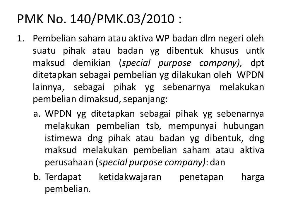 PMK No. 140/PMK.03/2010 : 1.Pembelian saham atau aktiva WP badan dlm negeri oleh suatu pihak atau badan yg dibentuk khusus untk maksud demikian (speci