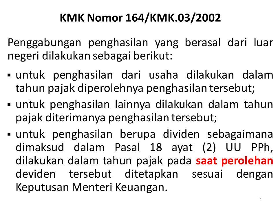 KMK Nomor 164/KMK.03/2002 7 Penggabungan penghasilan yang berasal dari luar negeri dilakukan sebagai berikut:  untuk penghasilan dari usaha dilakukan