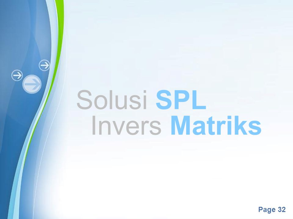 Powerpoint Templates Page 32 Solusi SPL Invers Matriks