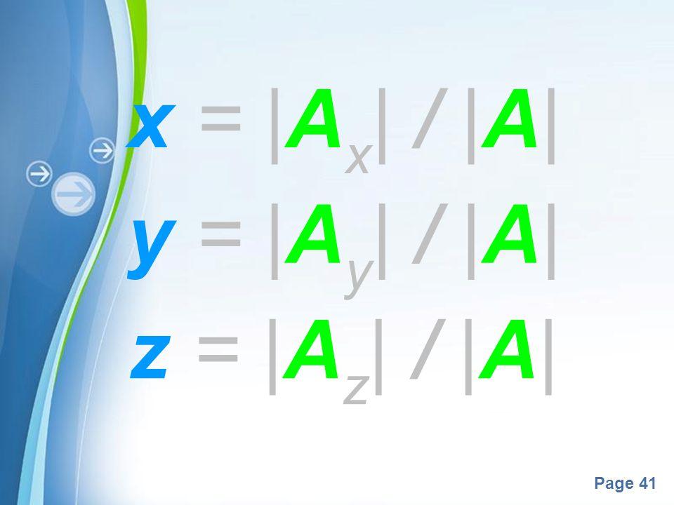 Powerpoint Templates Page 41 x = |A x | / |A| y = |A y | / |A| z = |A z | / |A|