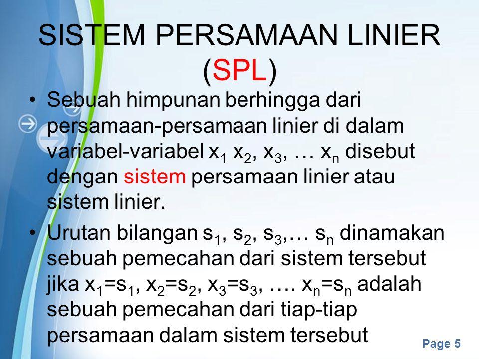Powerpoint Templates Page 5 SISTEM PERSAMAAN LINIER (SPL) Sebuah himpunan berhingga dari persamaan-persamaan linier di dalam variabel-variabel x 1 x 2