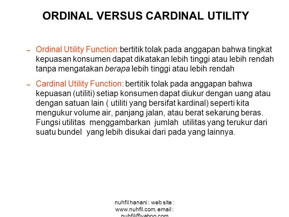 nuhfil hanani : web site : www.nuhfil.com, email : nuhfil@yahoo.com – Ordinal Utility Function:bertitik tolak pada anggapan bahwa tingkat kepuasan kon