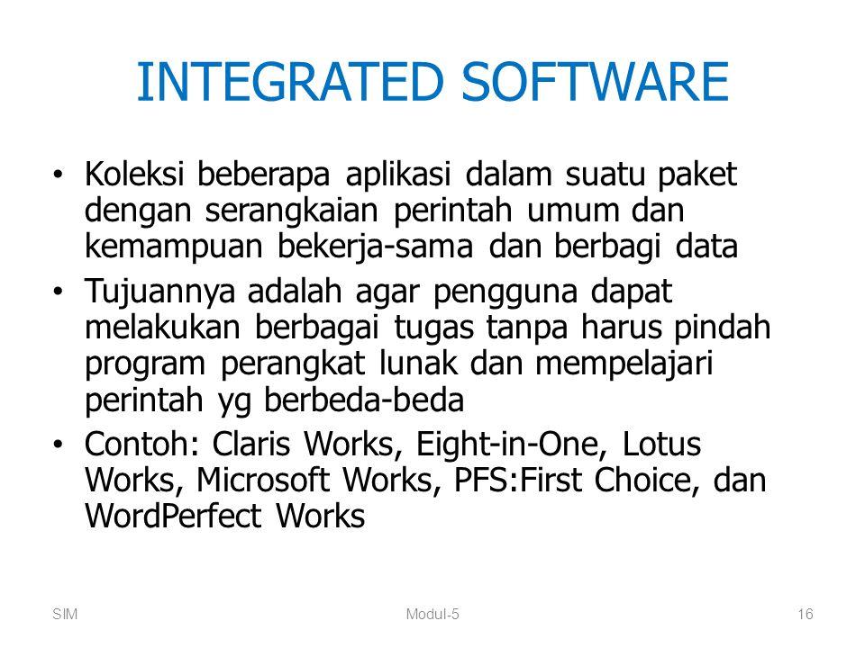 INTEGRATED SOFTWARE Koleksi beberapa aplikasi dalam suatu paket dengan serangkaian perintah umum dan kemampuan bekerja-sama dan berbagi data Tujuannya