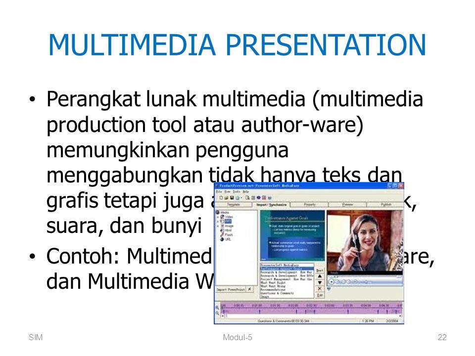 MULTIMEDIA PRESENTATION Perangkat lunak multimedia (multimedia production tool atau author-ware) memungkinkan pengguna menggabungkan tidak hanya teks