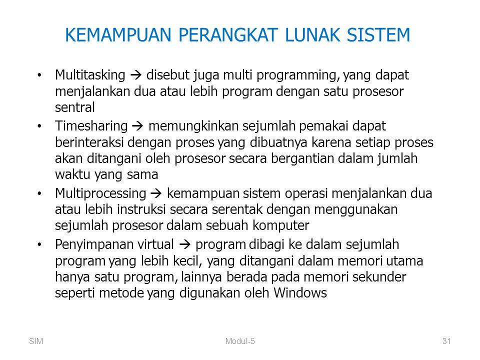 KEMAMPUAN PERANGKAT LUNAK SISTEM Multitasking  disebut juga multi programming, yang dapat menjalankan dua atau lebih program dengan satu prosesor sen