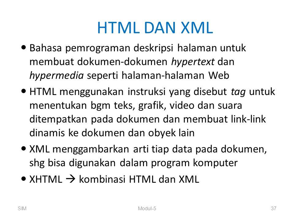 HTML DAN XML Bahasa pemrograman deskripsi halaman untuk membuat dokumen-dokumen hypertext dan hypermedia seperti halaman-halaman Web HTML menggunakan