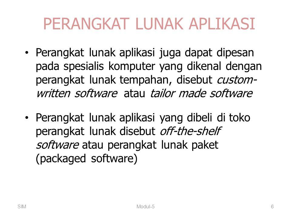 PERANGKAT LUNAK APLIKASI Perangkat lunak aplikasi juga dapat dipesan pada spesialis komputer yang dikenal dengan perangkat lunak tempahan, disebut cus