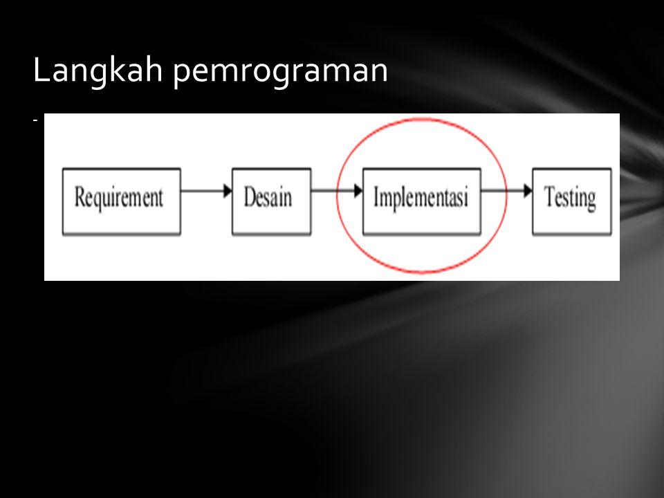 - Langkah pemrograman