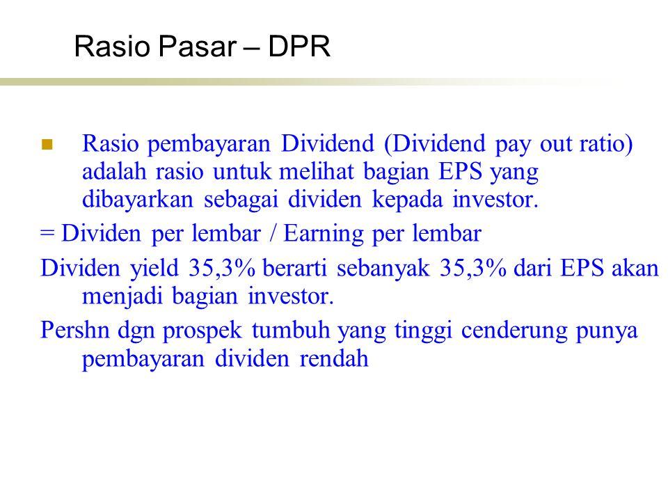Rasio Pasar – DPR Rasio pembayaran Dividend (Dividend pay out ratio) adalah rasio untuk melihat bagian EPS yang dibayarkan sebagai dividen kepada inve
