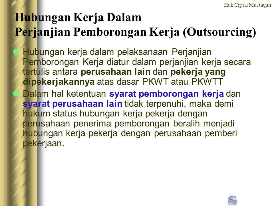 Hak Cipta: Mustaqim Hubungan Kerja Dalam Perjanjian Pemborongan Kerja (Outsourcing) Hubungan kerja dalam pelaksanaan Perjanjian Pemborongan Kerja diat
