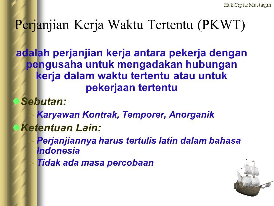 Hak Cipta: Mustaqim Perjanjian Kerja Waktu Tertentu (PKWT) adalah perjanjian kerja antara pekerja dengan pengusaha untuk mengadakan hubungan kerja dal