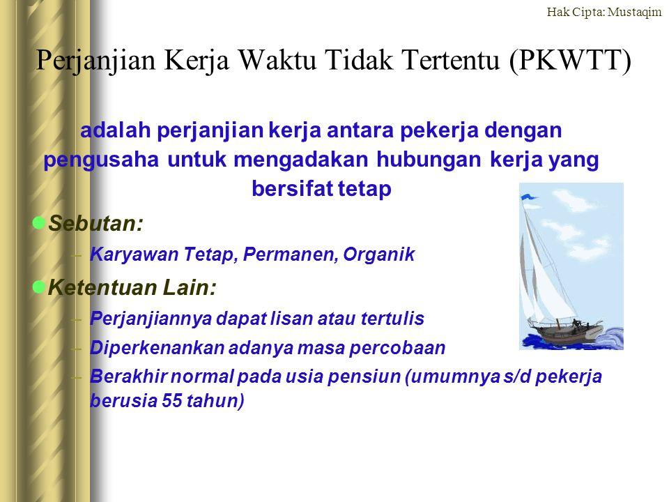 Hak Cipta: Mustaqim Perjanjian Kerja Waktu Tidak Tertentu (PKWTT) adalah perjanjian kerja antara pekerja dengan pengusaha untuk mengadakan hubungan ke