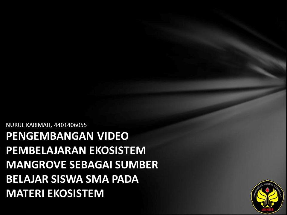 NURUL KARIMAH, 4401406055 PENGEMBANGAN VIDEO PEMBELAJARAN EKOSISTEM MANGROVE SEBAGAI SUMBER BELAJAR SISWA SMA PADA MATERI EKOSISTEM
