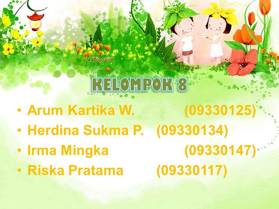 Arum Kartika W.(09330125) Herdina Sukma P.(09330134) Irma Mingka(09330147) Riska Pratama(09330117)