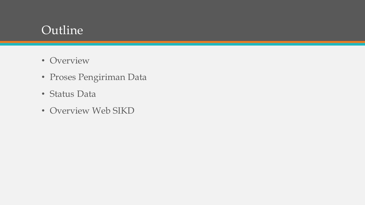 Outline Overview Proses Pengiriman Data Status Data Overview Web SIKD