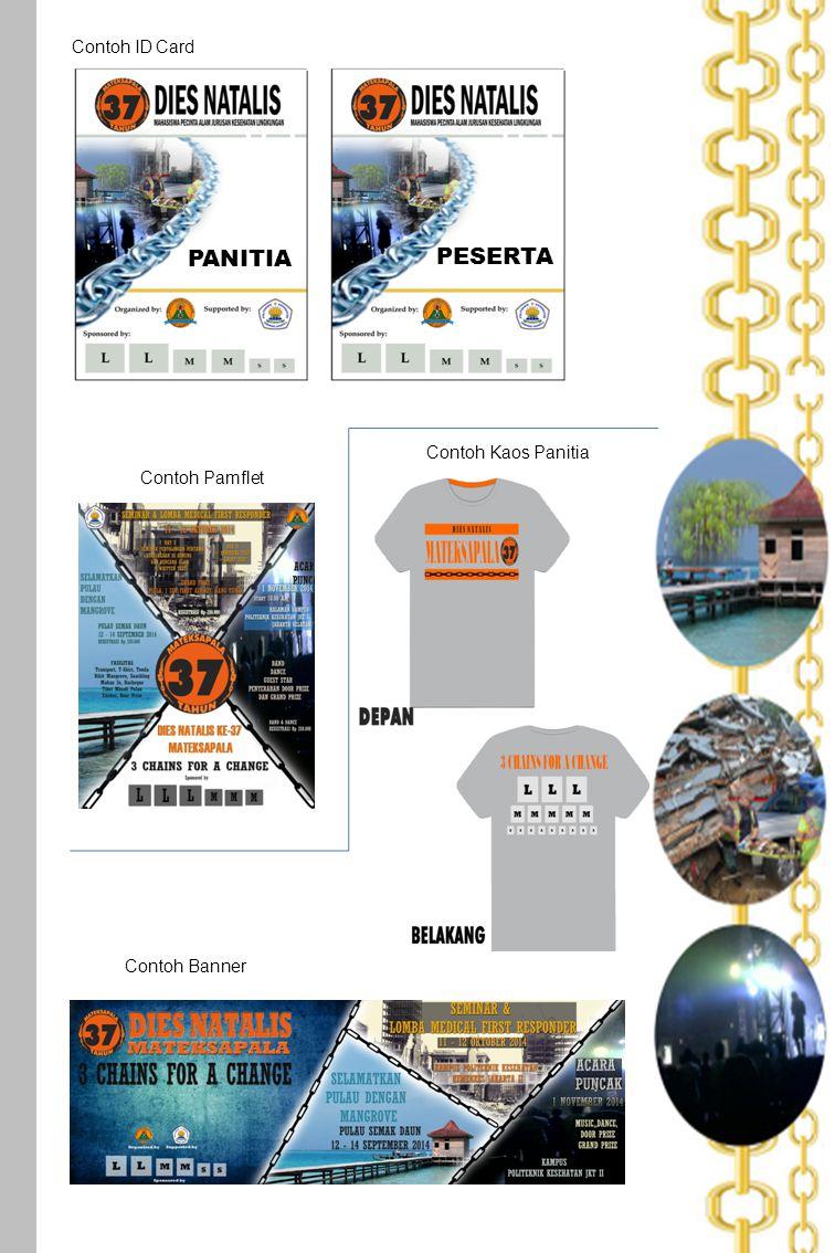 PANITIA PESERTA Contoh ID Card Contoh Pamflet Contoh Kaos Panitia Contoh Banner
