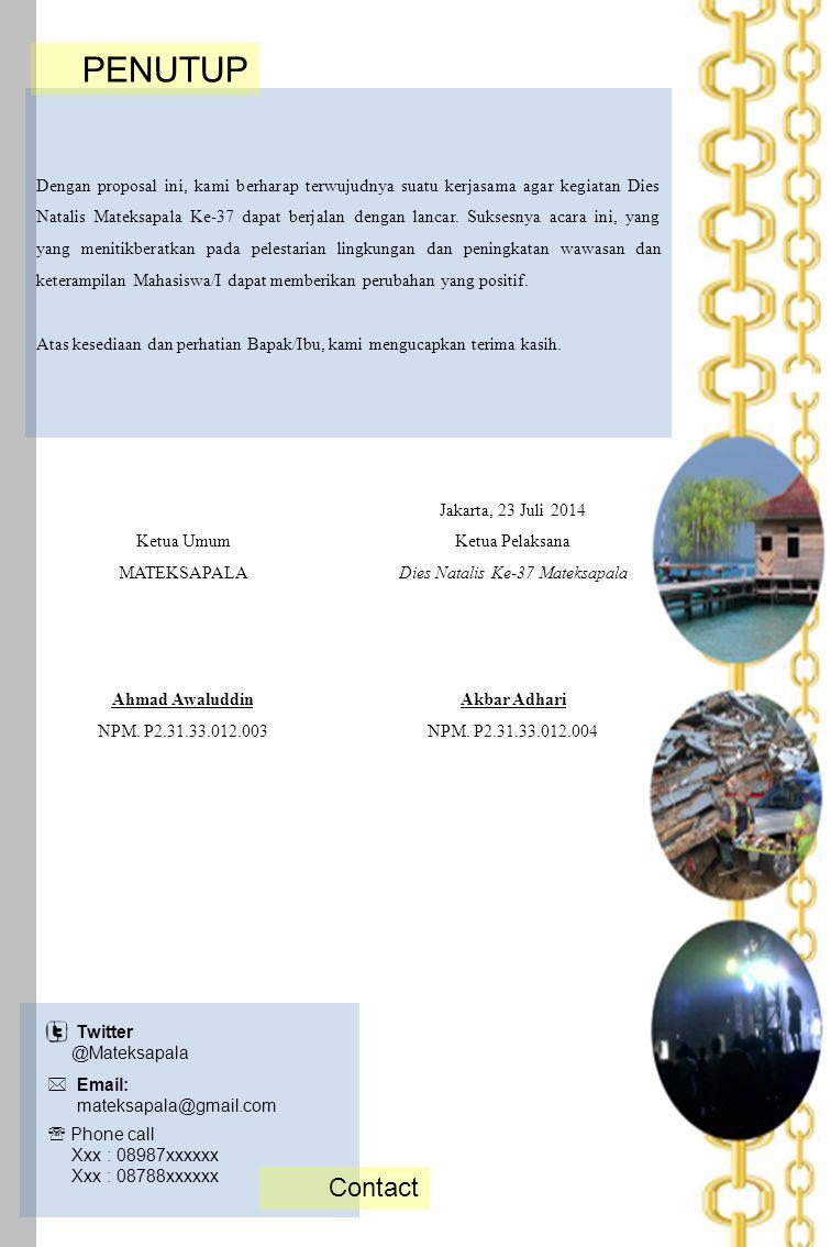 Ketua Umum MATEKSAPALA Ahmad Awaluddin NPM. P2.31.33.012.003 Jakarta, 23 Juli 2014 Ketua Pelaksana Dies Natalis Ke-37 Mateksapala Akbar Adhari NPM. P2