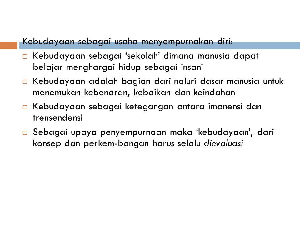 Ciri Umum dari Kebudayaan 1.