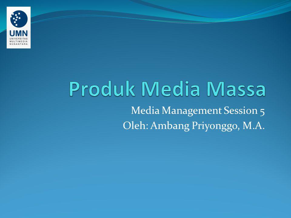 Nature of Media Product Dalam ilmu ekonomi, produk biasanya didefinisikan sebagai segala sesuatu yang bisa ditawarkan ke pasar dan dapat memenuhi kebutuhan konsumen. Dalam konteks produk media, definisi ini masih relevan.