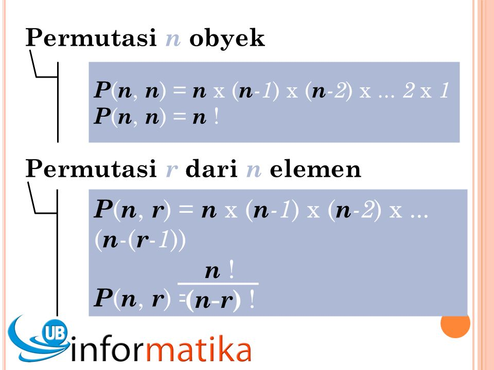 P ( n, n ) = n x ( n -1 ) x ( n -2 ) x...2 x 1 P ( n, n ) = n .